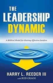 The Leadership Dynamic: A Biblical Model for…