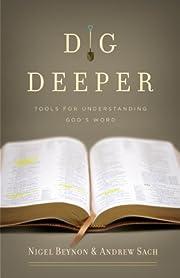 Dig Deeper: Tools for Understanding God's…