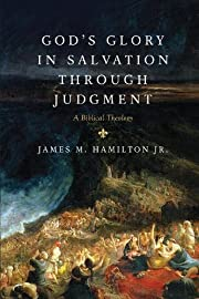 God's Glory in Salvation through Judgment: A…