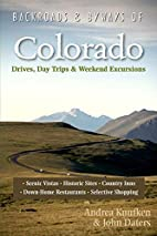Backroads & Byways of Colorado: Drives, Day…
