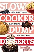 Slow Cooker Dump Desserts: Cozy Sweets and…