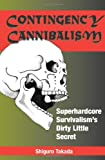 Contingency Cannibalism: Superhardcore Survivalism's Dirty Little Secret, Takada, Shiguro