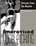 Improvised Lock Picking: Secrets from the Master, Hampton, Steven