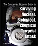 The Concerned Citizen's Guide To Surviving Nuclear, Biological And Chemical Terrorist Attack, Lane, Fred H.