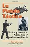La Pistola Táctica (Spanish Edition), Suarez, Gabriel