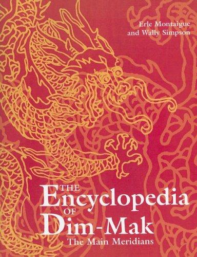 The Main Meridians (Encyclopedia of Dim Mak), Montaigue, Erle; Simpson, Wally