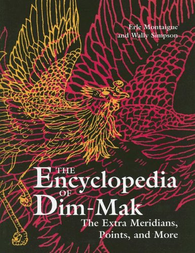 The Extra Meridians, Points, And More (Encyclopedia of Dim Mak), Montaigue, Erle; Simpson, Wally