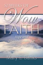 52 Weeks of Wow Faith by Mary E. Banks