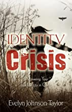 Identity Crisis by Evelyn Johnson-Taylor