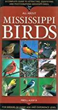 All about Mississippi Birds by III Fred J.…