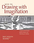 Keys to Drawing with Imagination: Strategies…