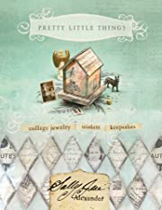 Pretty Little Things: Collage Jewelry,…