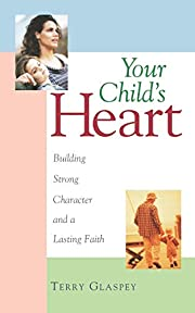 Your Child's Heart: Building Strong…
