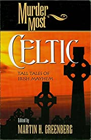 Murder Most Celtic : Tall Tales of Irish…