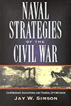 Naval Strategies of the Civil War:…