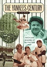 The Yankees Century: Voices and Memories of…