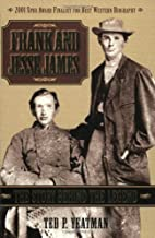 Frank and Jesse James: The Story Behind the…