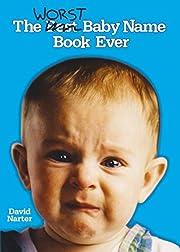 The Worst Baby Name Book Ever av David…