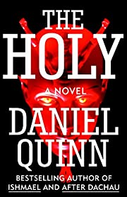 The Holy – tekijä: Daniel Quinn