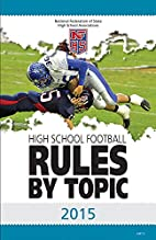 2015 NFHS High School Football: Rules By…