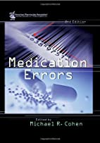 Medication errors by Michael R. Cohen