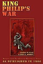 King Philip's War by George W. Ellis