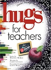 Hugs for Teachers: Stories, Sayings, and…
