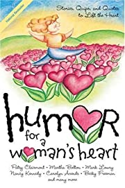 Humor for a Woman's Heart: Stories, Quips,…