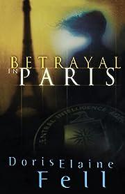 Betrayal in Paris de Doris Elaine Fell
