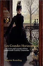 Grandes Horizontales : The Lives and Legends…