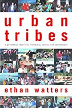 Urban Tribes: Are Friends the New Family? by…