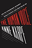 The Human Voice: How This Extraordinary Instrument Reveals Essential Clues About Who We Are, Karpf, Anne