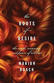 Roots of Desire: The Myth, Meaning and…