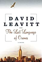 The Lost Language of Cranes by David Leavitt