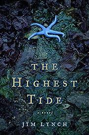 The Highest Tide: A Novel por Jim Lynch