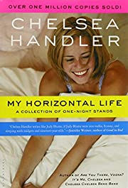 My Horizontal Life: A Collection of…