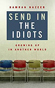 Send in the Idiots: Stories from the Other…