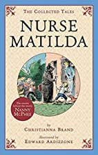 Nurse Matilda: The Collected Tales by…