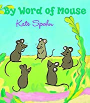 By Word Of Mouse por Kate Spohn