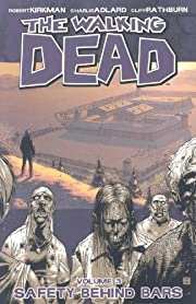 The Walking Dead, Vol. 3: Safety Behind Bars…