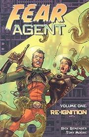 Fear Agent Volume 1: Re-Ignition de Rick…