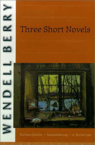 Three Short Novels, Berry, Wendell