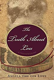 The Truth About Lou: A Necessary Fiction af…