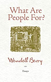 What Are People For?: Essays av Wendell…