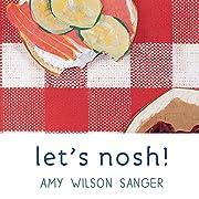 Let's Nosh! (World Snacks Series) de Amy…