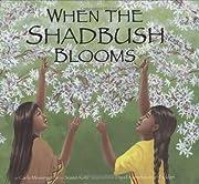 When the Shadbush Blooms de Carla Messinger