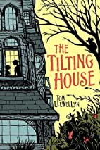 The Tilting House by Tom Llewellyn
