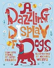 A Dazzling Display of Dogs por Betsy Franco