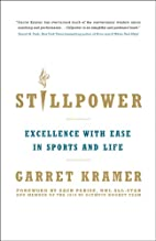 Stillpower: Excellence with Ease in Sports…