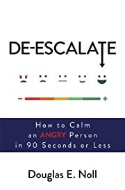 De-Escalate: How to Calm an Angry Person in…
